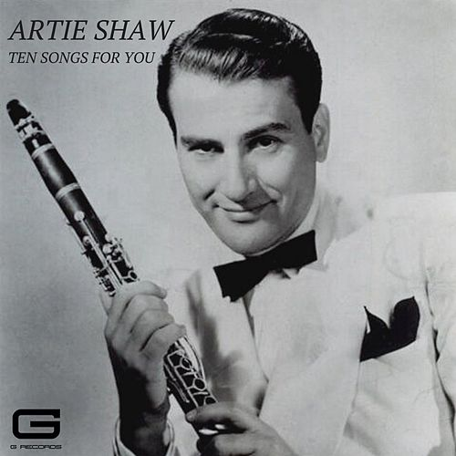 Ten songs for you de Artie Shaw