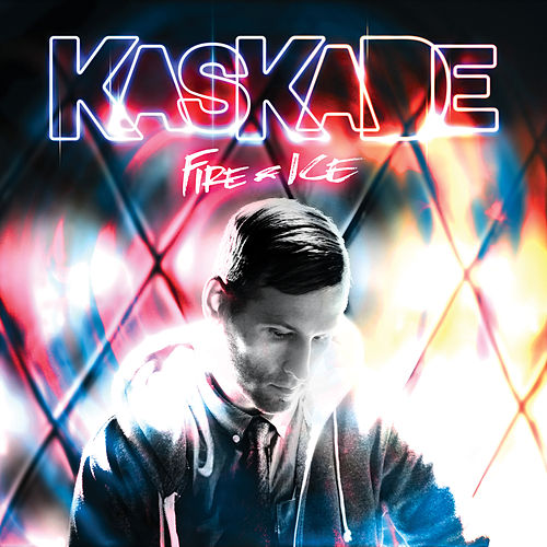 Fire & Ice de Kaskade