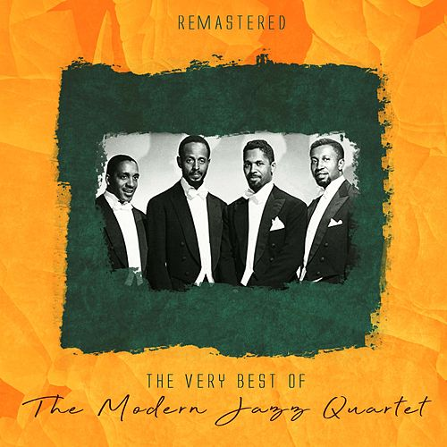 The Very Best of The Modern Jazz Quartet (Remastered) de Modern Jazz Quartet