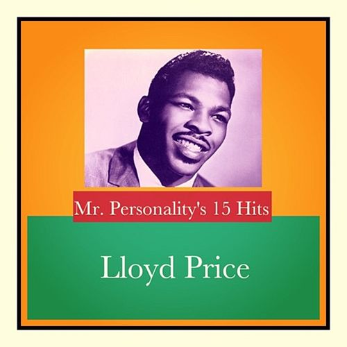 Mr. Personality's 15 Hits by Lloyd Price