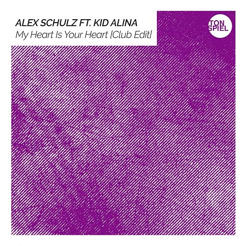 My Heart Is Your Heart (Club Edit) di Alex Schulz