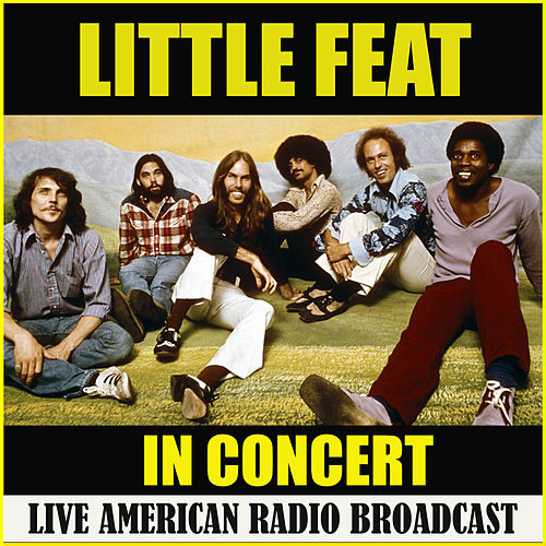 Little Feat In Concert (Live) de Little Feat