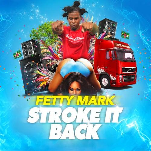 Stroke It Back de Fetty Mark