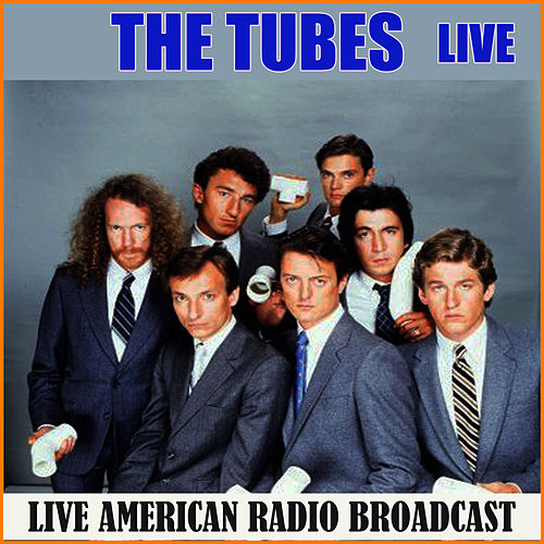 The Tubes - Live (Live) von The Tubes