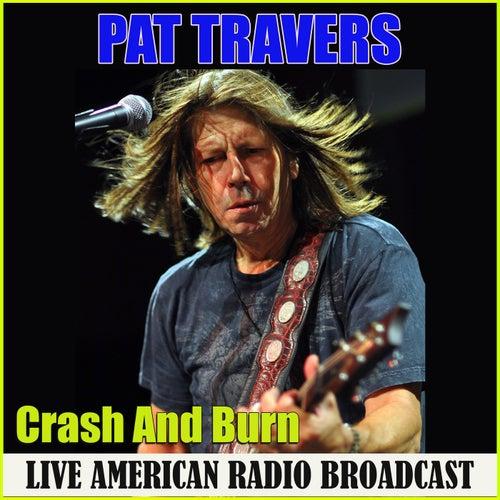 Crash And Burn (Live) de Pat Travers