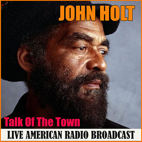 Talk Of The Town (Live) by John Holt