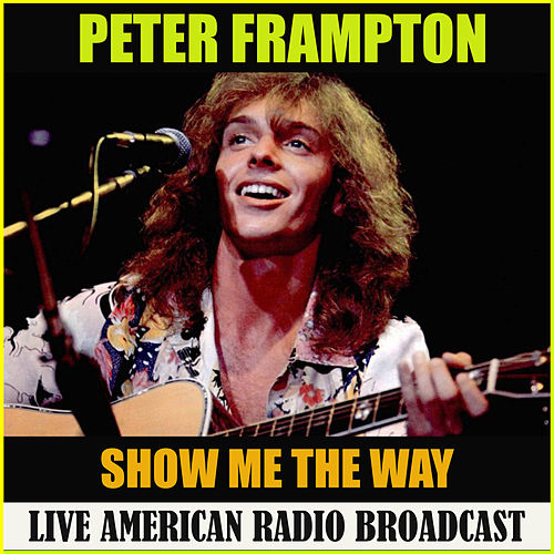 Show Me The Way (Live) von Peter Frampton