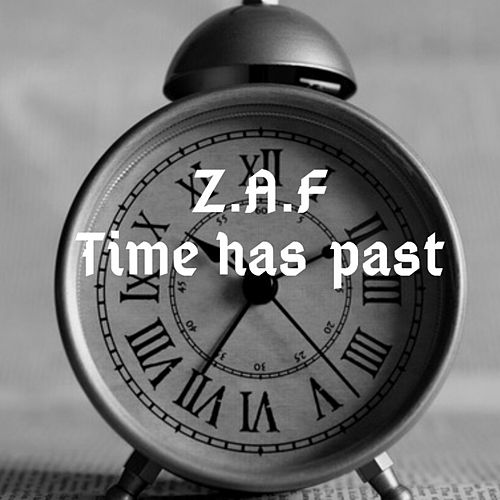 Time Has Past by Zaf