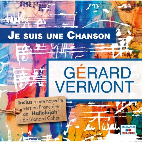 Je suis une chanson de Gérard Vermont