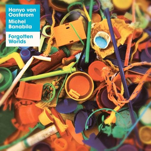 Forgotten Worlds by Hanyo Van Oosterom