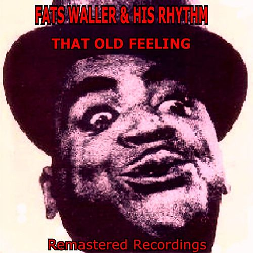 That Old Feeling by Fats Waller