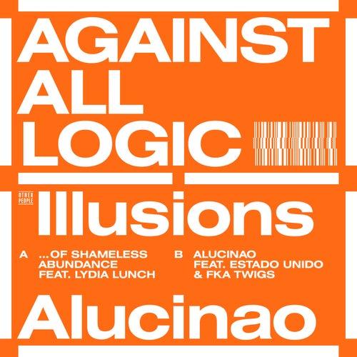 Illusions of Shameless Abundance de Against All Logic