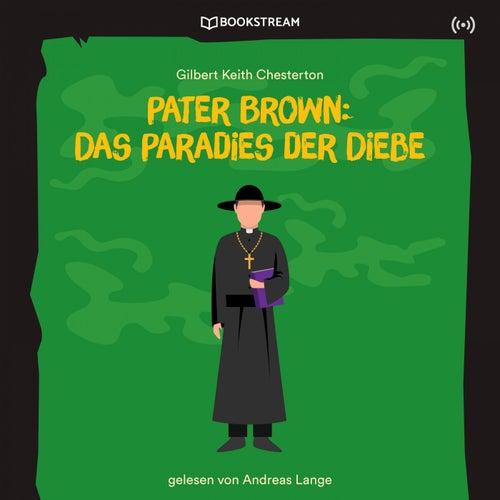 Pater Brown: Das Paradies der Diebe von Pater Brown