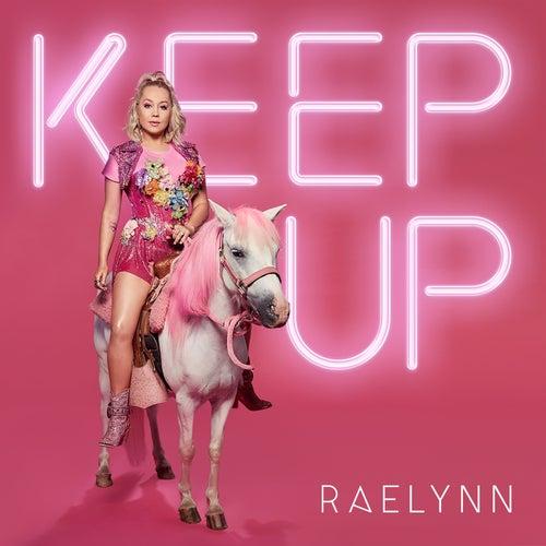 Keep Up by RaeLynn