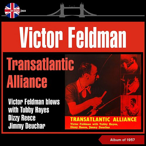 Transatlantic Alliance - Victor Feldman Blows with Tubby Hayes, Dizzy Reece, Jimmy Deuchar by Victor Feldman