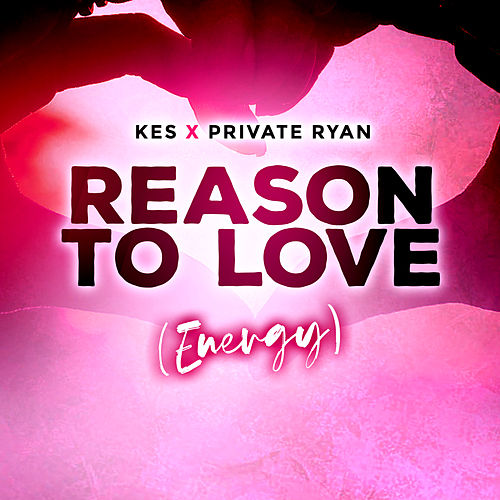 Reason To Love (Energy) by DJ Private Ryan