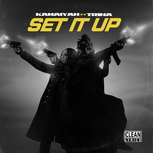 Set It Up (feat. Trina) by Kamaiyah