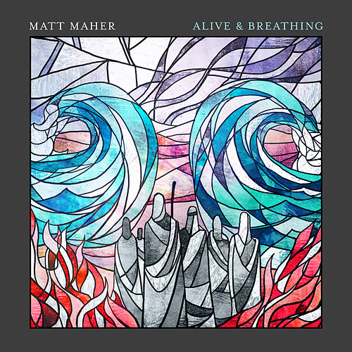 Alive & Breathing de Matt Maher