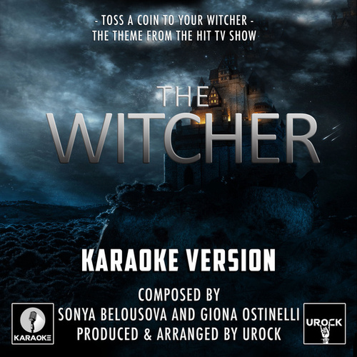 Toss A Coin To Your Witcher (From 'The  Witcher') (Karaoke Version) by Urock