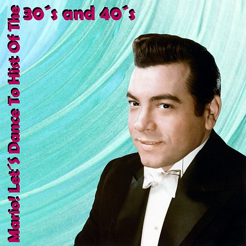 Mario! Let´S Dance to Hist of the 30´S and 40´S by Mario Lanza