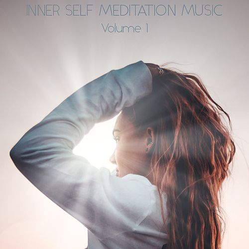 Inner Self Meditation Music, Vol. 1 von Lullabies for Deep Meditation