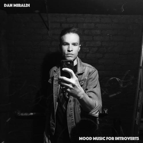 Mood Music for Introverts von Dan Miraldi