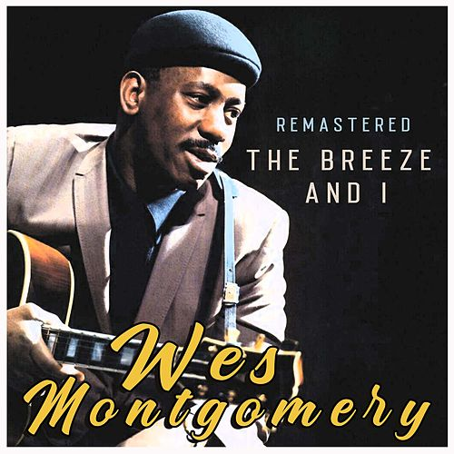 The Breeze and I (Remastered) de Wes Montgomery