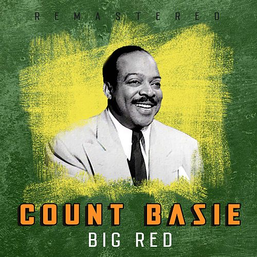 Big Red (Remastered) by Count Basie