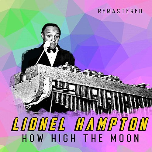 How High the Moon (Remastered) de Lionel Hampton