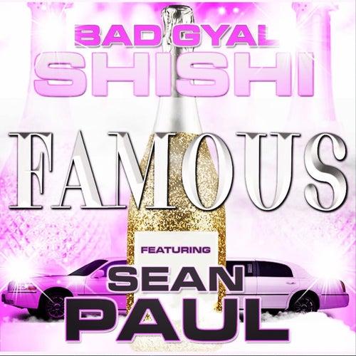 Famous de Bad Gyal Shi Shi