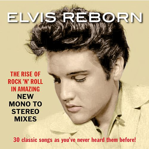 Elvis Reborn: New Mono to Stereo Mixes di Elvis Presley