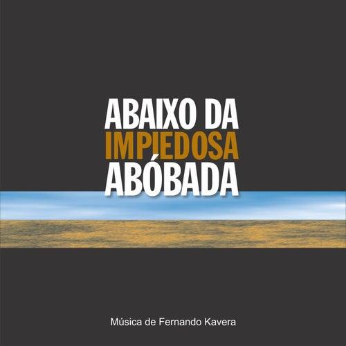 Abaixo da Impiedosa Abóbada de Fernando Kavera