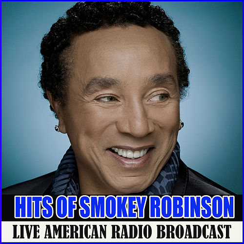 Hits of Smokey Robinson (Live) von Smokey Robinson
