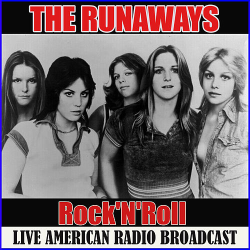 Rock'N'Roll (Live) de The Runaways
