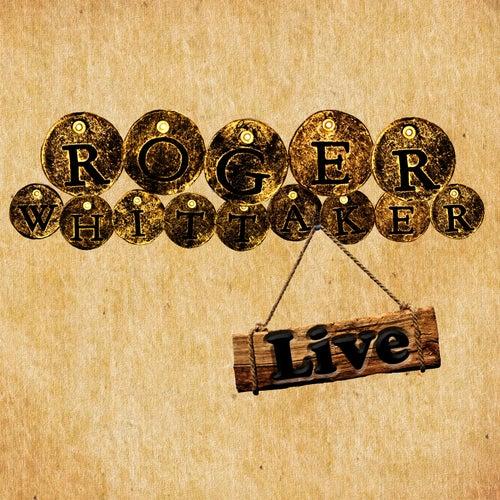Roger Whittaker Live by Roger Whittaker