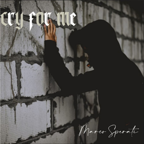 Cry for Me di Marco Sperati