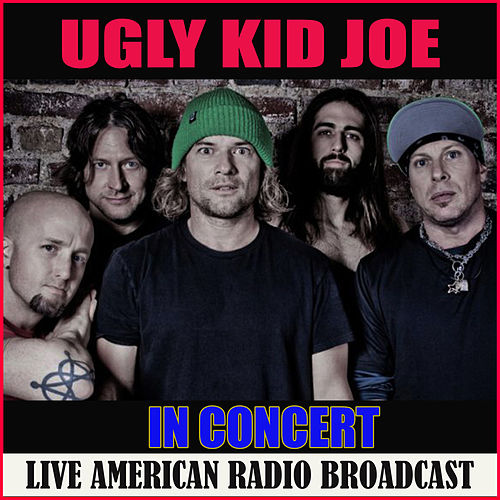 Ugly Kid Joe in Concert (Live) de Ugly Kid Joe