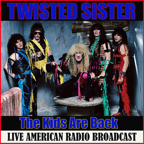 The Kids Are Back (Live) by Twisted Sister