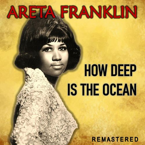 How Deep Is the Ocean (Remastered) de Aretha Franklin