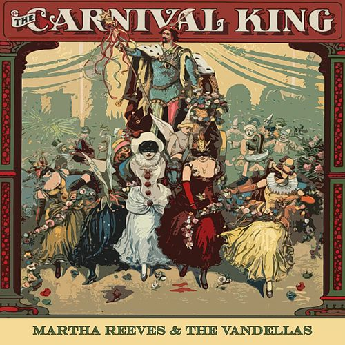Carnival King von Martha and the Vandellas