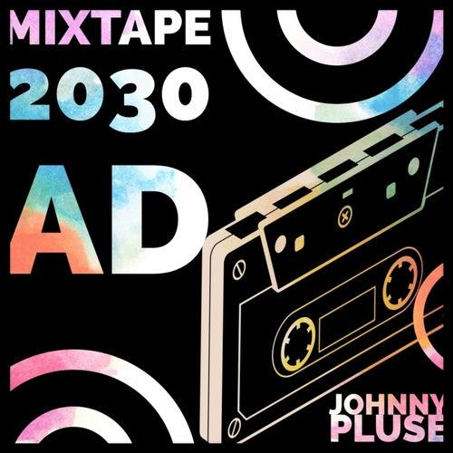 The Mixtape 2030 Ad von Johnny Pluse