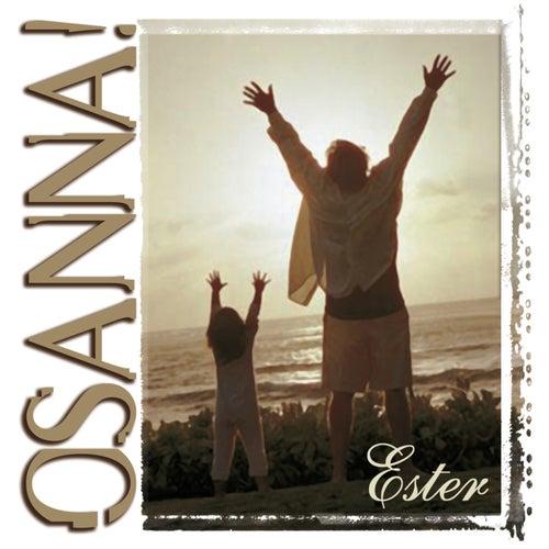 Osanna! by Ester