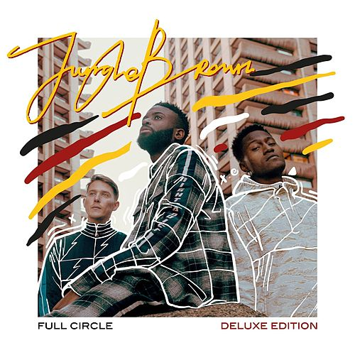 Full Circle (Deluxe Edition) by Jungle Brown