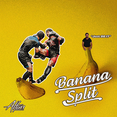 Banana Split (Just Do It) by Alfons