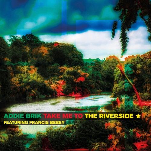 Take Me to the Riverside by Addie Brik