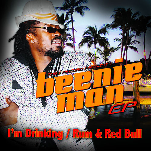 Beenie Man EP- I'm Drinking / Rum & Red Bull by Beenie Man