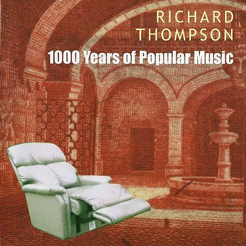 1000 Years Of Popular Music von Richard Thompson
