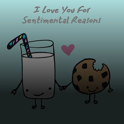 I Love You for Sentimental Reasons de Albert Ammons, Clyde McPhatter, The Du Droppers, Timi Yuro, T-Bone Walker, Betty Harris, Chuck Jackson, Maxine Brown, Clyde McPhatter