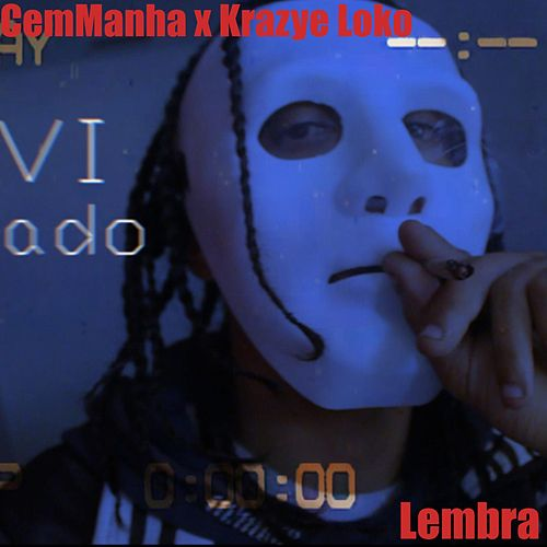 Lembra (feat. CemManha) by Krazye Loko