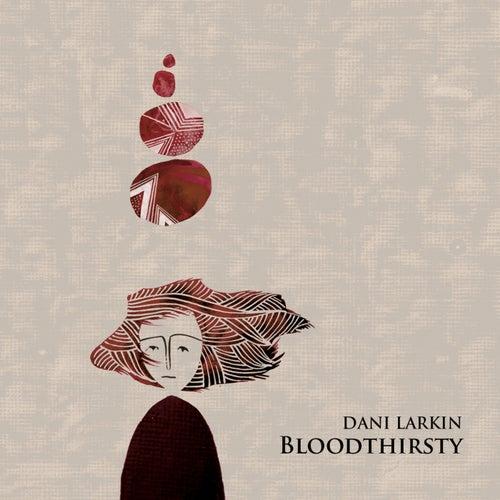 Bloodthirsty de Dani